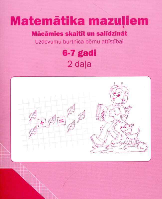 Uzdevumu burtnīca bērnu attīstībai 6-7 gadi. Matemātika mazuļiem. Mācāmies skaitīt un salīdzināt 2 daļa