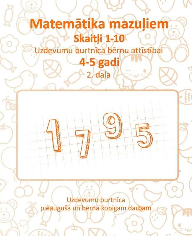 Uzdevumu burtnīca bērnu attīstībai 4-5 gadi. Matemātika mazuļiem. Skaitļi 1-10 2 daļa